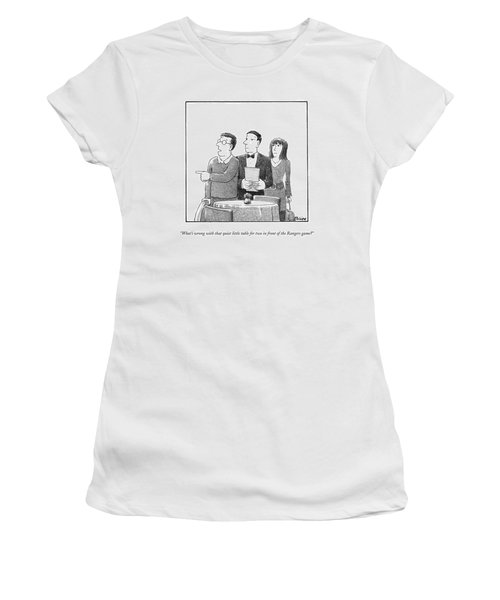 What's Wrong With That Quiet Little Table For Two Women's T-Shirt