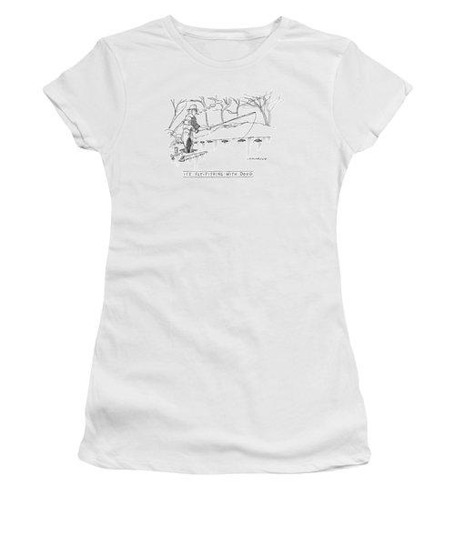Ice Fly-fishing With Doug Women's T-Shirt