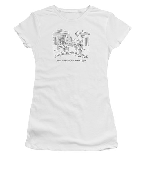 Bank's Closed Today Women's T-Shirt