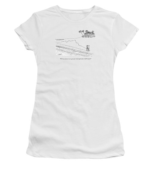 Will You Please Try To Get Your Mind Women's T-Shirt