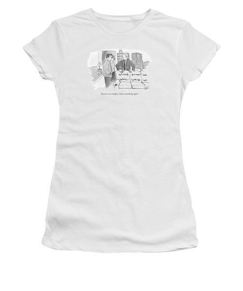 If You're On A Budget Women's T-Shirt
