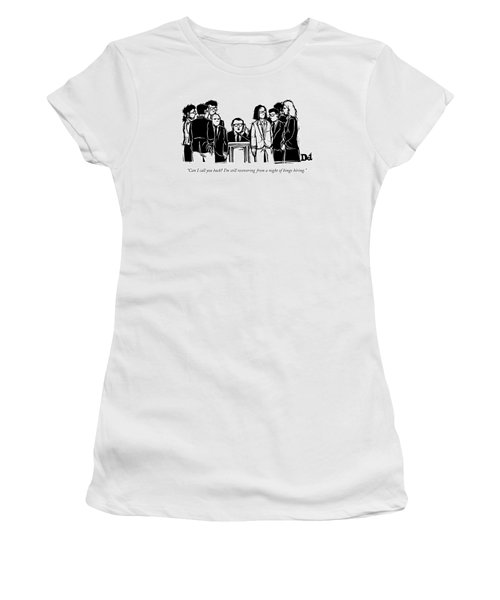 Can I Call You Back? I'm Still Recovering Women's T-Shirt