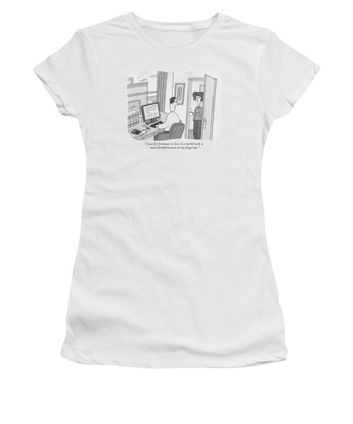 I Just Feel Fortunate To Live In A World Women's T-Shirt