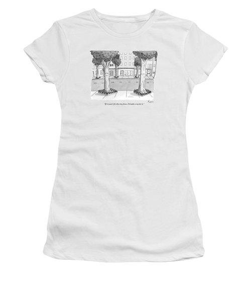 A Disgruntled Tree Looks At The Small Fence Women's T-Shirt
