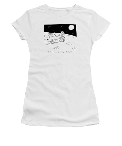An Astronaut Says To A Taxi Cab On The Moon Women's T-Shirt