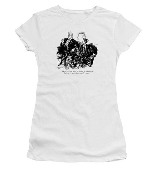 And For God's Sake Stay As Far Away Women's T-Shirt