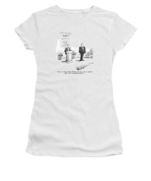 And Now Baritone Robert Winkley Will Sing Women's T-Shirt