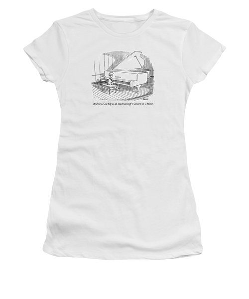 And Now, God Help Us All, Rachmaninoff's Concerto Women's T-Shirt