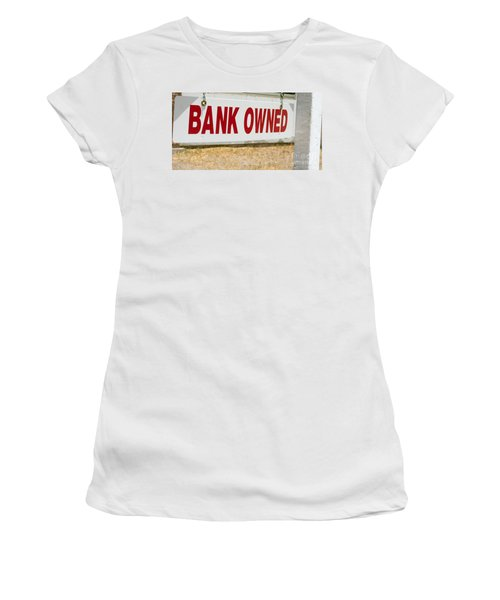 Bank Owned Real Estate Sign Women's T-Shirt