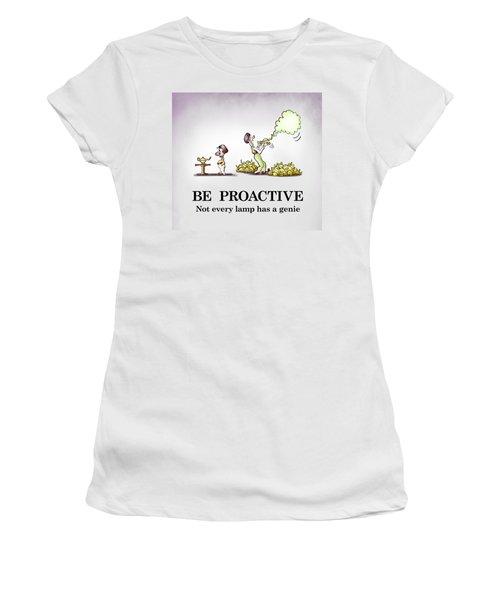 Be Proactive Women's T-Shirt
