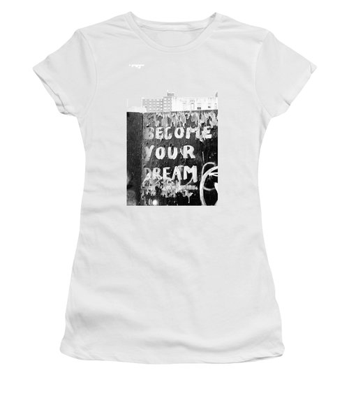 Become Your Dream Women's T-Shirt