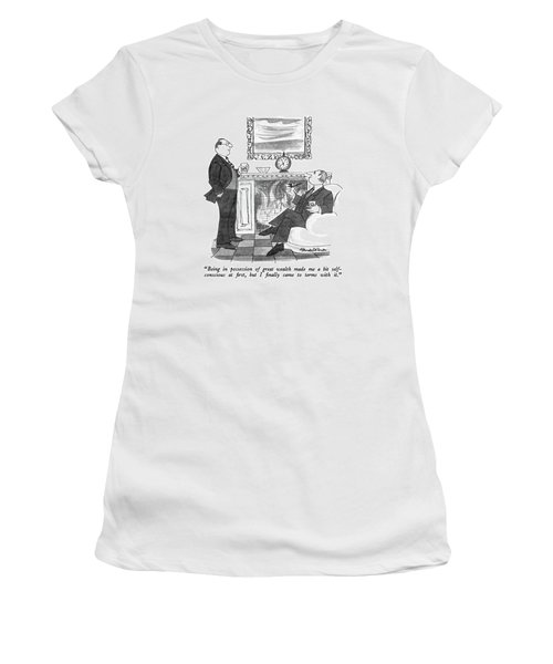 Being In Possession Of Great Wealth Made Me A Bit Women's T-Shirt
