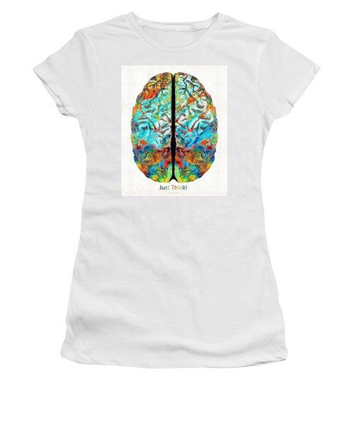 Colorful Brain Art - Just Think - By Sharon Cummings Women's T-Shirt