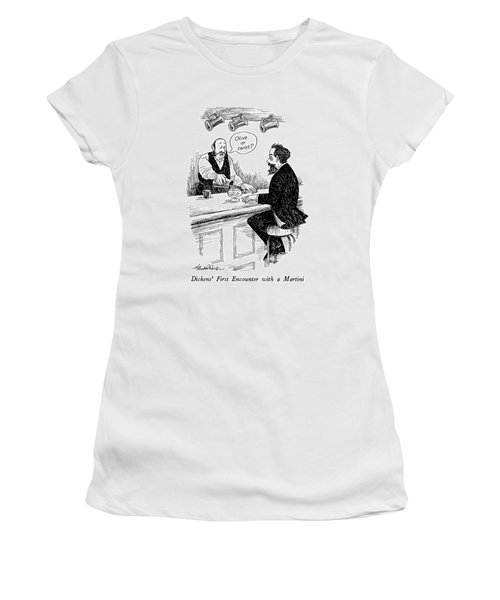 Dickens' First Encounter With A Martini Women's T-Shirt
