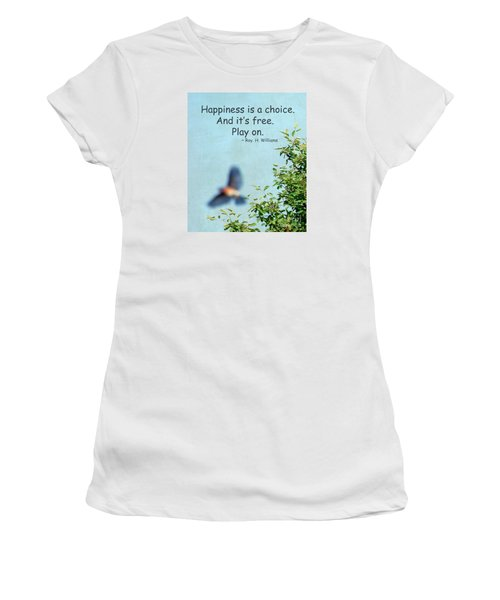 Happiness Is A Choice Women's T-Shirt (Junior Cut) by Kerri Farley