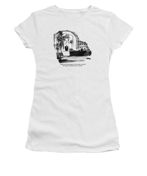 Health Care's The Big Thing Now. How Women's T-Shirt