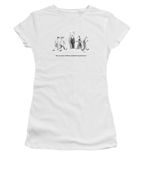 Here At Jackson & Bellnot Casualization Has Gone Women's T-Shirt
