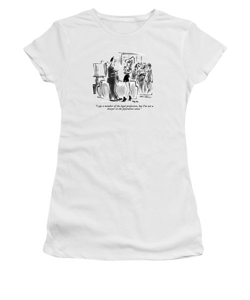 I Am A Member Of The Legal Profession Women's T-Shirt