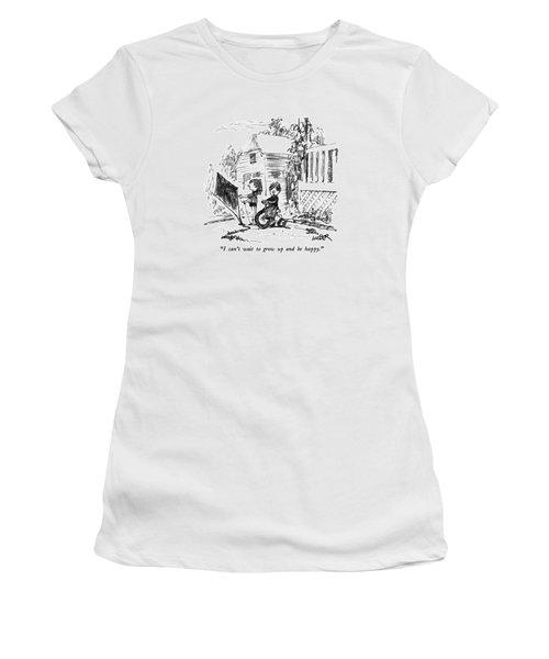 I Can't Wait To Grow Up And Be Happy Women's T-Shirt
