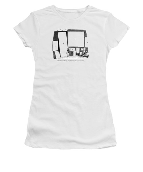 I Don't Pretend To Be Great. I Merely Know Myself Women's T-Shirt
