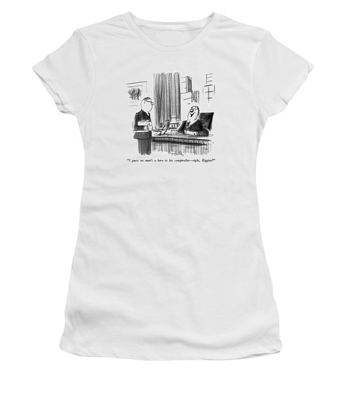I Guess No Man's A Hero To His Comptroller - Women's T-Shirt