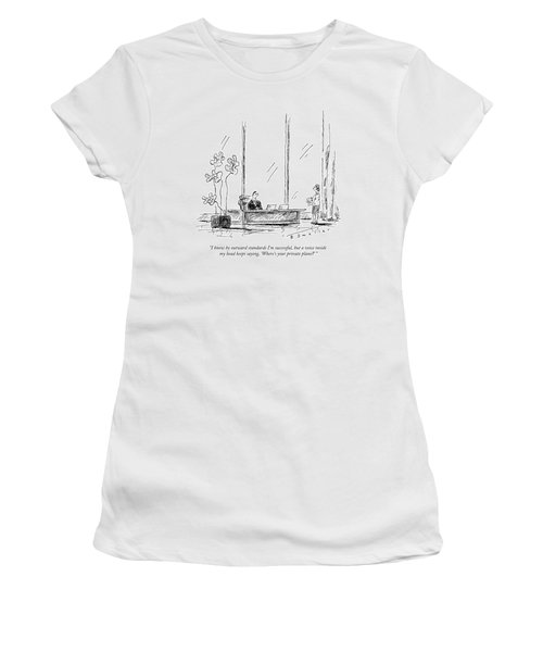 I Know By Outward Standards I'm Successful Women's T-Shirt