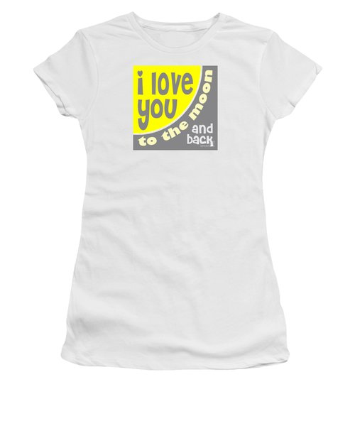 Women's T-Shirt (Junior Cut) featuring the digital art I Love You To The Moon by Ginny Gaura