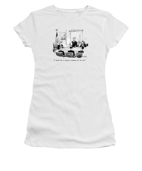 I Should Like To Propose A Bonanza For The Rich Women's T-Shirt