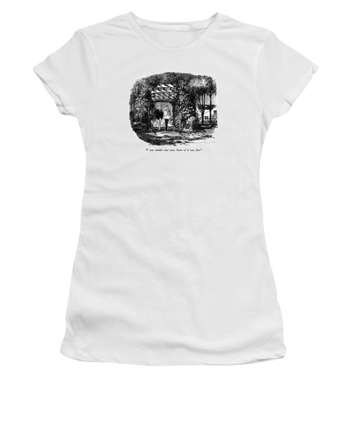 I Was Middle Class Once.  Some Of It Was Fun Women's T-Shirt