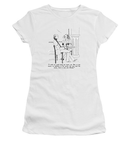I Wish We Could Hang Out More Women's T-Shirt