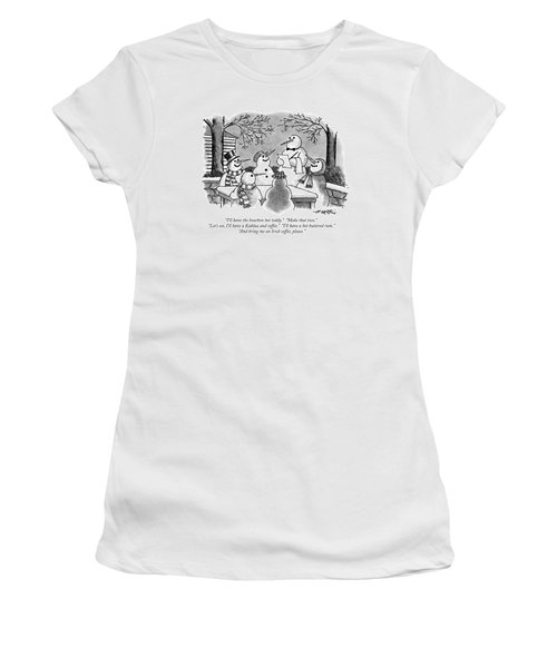 I'll Have The Bourbon Hot Toddy.  Make That Two Women's T-Shirt