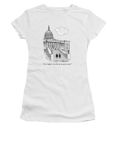I'm So Happy-she Called Me By My First Name! Women's T-Shirt (Athletic Fit)