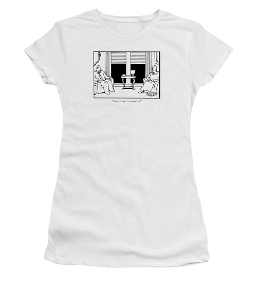 In The Old Days Women's T-Shirt