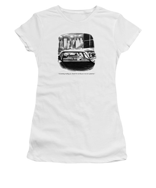 Is Something Troubling Women's T-Shirt