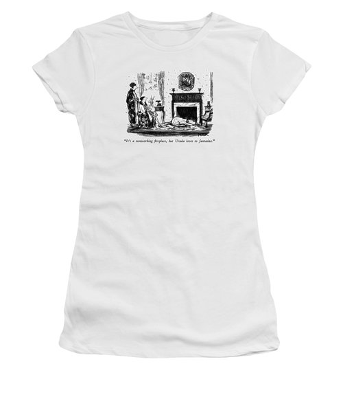 It's A Nonworking Fireplace Women's T-Shirt
