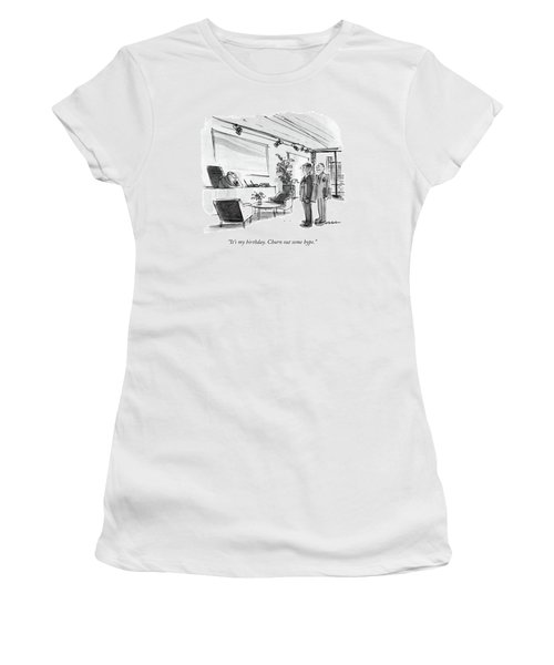 It's My Birthday. Churn Out Some Hype Women's T-Shirt