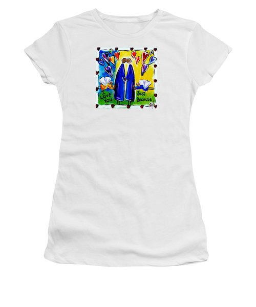 Women's T-Shirt (Junior Cut) featuring the painting Just Because by Jackie Carpenter