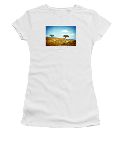 Meet Me Halfway - Poster Women's T-Shirt (Junior Cut) by Mary Machare