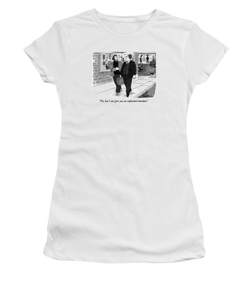 No, But I Can Give You An Unfunded Mandate Women's T-Shirt (Junior Cut) by J.B. Handelsman