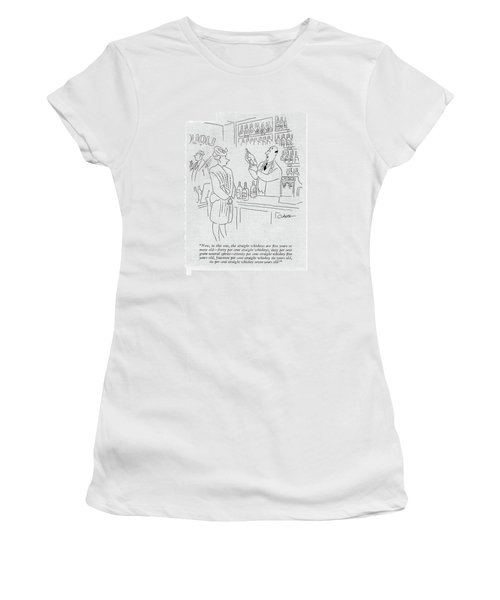 Now, In This One, The Straight Whiskeys Are ?ve Women's T-Shirt