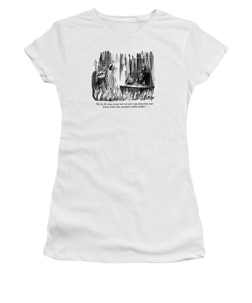 Oh, By The Way, As You Were On Your Way Down Here Women's T-Shirt