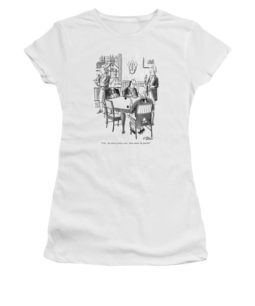 O.k., The Third Of July Is Out.  How Women's T-Shirt