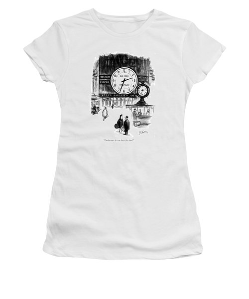 Pardon Me, Do You Have The Time? Women's T-Shirt