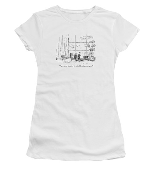 Part Of Me Is Going To Miss Liberal Democracy Women's T-Shirt