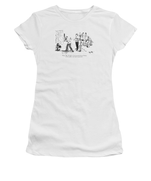 Please, Mrs. Enright, If I Let You Pinch-hit Women's T-Shirt