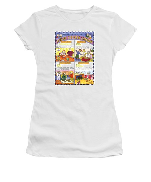 Recipes From The Revised Senior Citizen Cookbook Women's T-Shirt