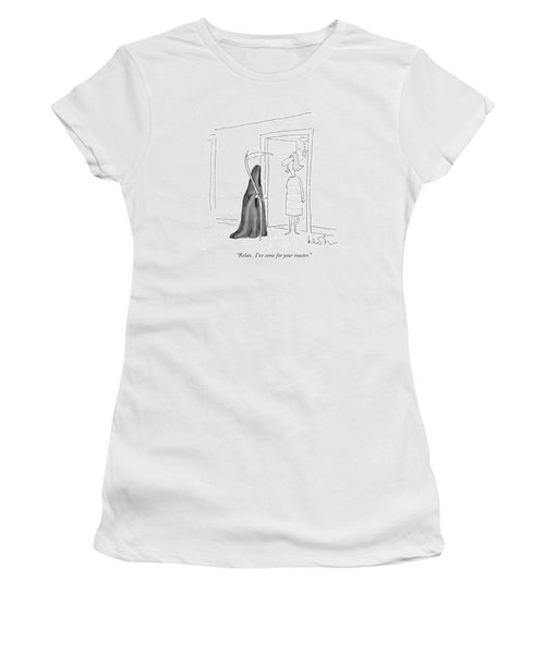 Relax.  I've Come For Your Toaster Women's T-Shirt