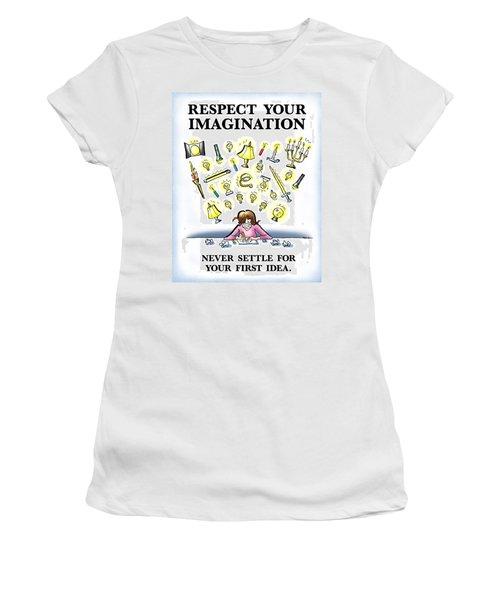 Respect Your Imagination Women's T-Shirt