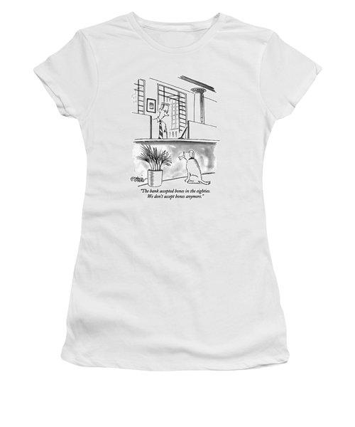 The Bank Accepted Bones In The Eighties Women's T-Shirt