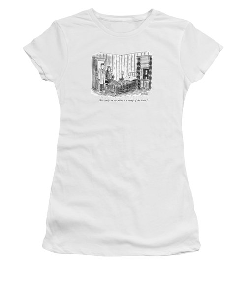 The Candy On The Pillow Is A Nicety Of The House Women's T-Shirt